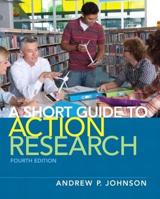 A Short Guide to Action Research By Johnson, Andrew